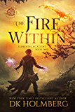 The Fire Within: An Elemental Warrior Series (Elemental Academy Book 1)