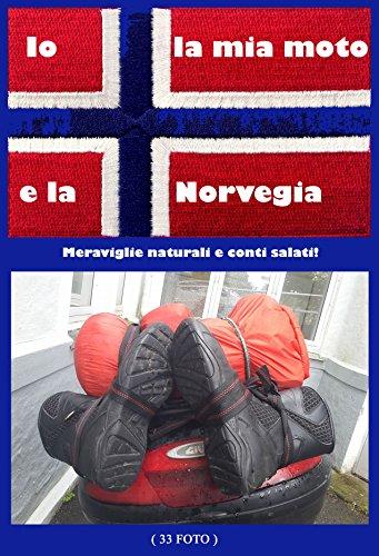 Io la mia moto e la Norvegia: Meraviglie naturali e conti salati !