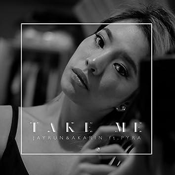 Take Me (feat. Pyra)