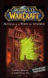 World of Warcraft - Au-delà de la porte des ténèbres (Nouvelle édition) d'Aaron Rosenberg