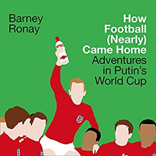 How Football (Nearly) Came Home: Adventures in Putin's World Cup cover art
