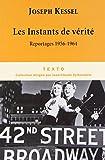 Les Instants de vérité - Reportages 1956-1964