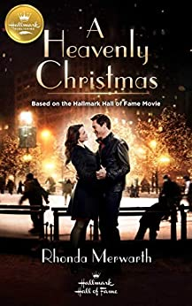 A Heavenly Christmas: Based on a Hallmark Channel original movie by [Rhonda Merwarth]
