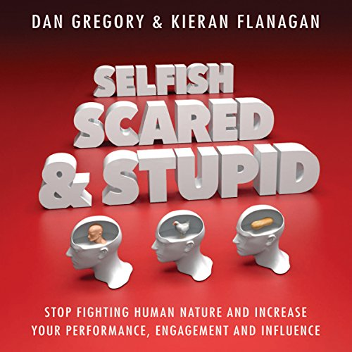 Couverture de Selfish, Scared and Stupid