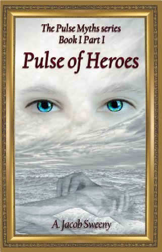 Pulse of Heroes Part I (The Pulse Myths series Book 1) (English Edition)