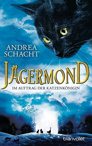 Jägermond 2 - Im Auftrag der Katzenkönigin: Roman (Jägermond (Fantastische Katzenromane), Band 2)