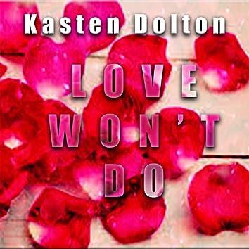 Love Won't Do