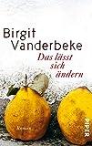 Das lässt sich ändern: Roman von Birgit Vanderbeke