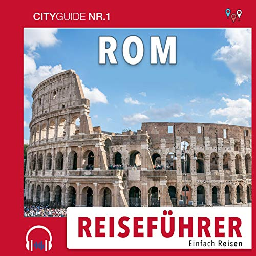 Reiseführer Rom     Einfach Reisen 2019/20              Autor:                                                                                                                                 CityGuide Nr. 1                               Sprecher:                                                                                                                                 Patrick Khatrao                      Spieldauer: 1 Std. und 7 Min.     1 Bewertung     Gesamt 5,0