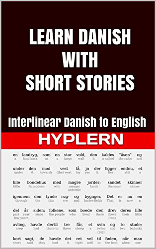 Learn Danish with Short Stories: Interlinear Danish to English (Learn Danish with Interlinear Stories for Beginners and Advanced Readers Book 2) (English Edition)