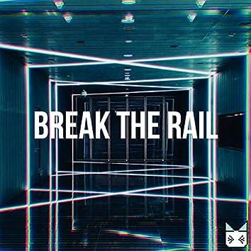 break the rail