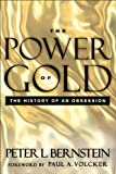 The Power of Gold: The History of an Obsession (English Edition)