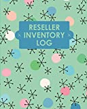 Reseller Inventory Log Book: Online Seller Planner and Organizer, Income Expense Tracker, Clothing Resale Business, Accounting Log For Resellers