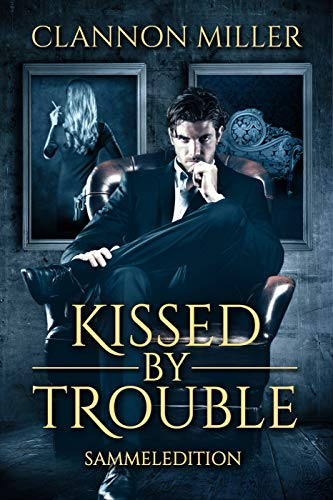 Kissed by Trouble: Sammeledition