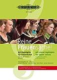 Reine Frauensache. Frauenchor: Originalkompositionen und Bearbeitungen vom 16. Jahrhundert bis zur Gegenwart
