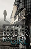 Forever My Girl: Volume 1 (The Beaumont Series)