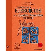 Cuaderno De Ejercicios De Los Cuatro Acuerdos Toltecas (Terapias Cuadernos ejercicios)