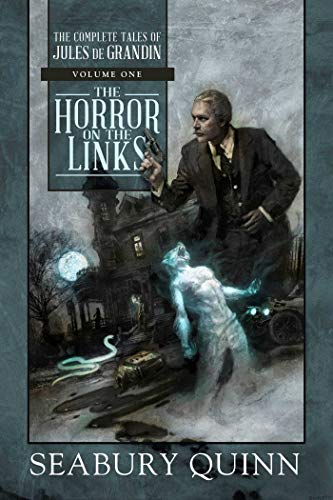 The Horror on the Links: The Complete Tales of Jules de Grandin, Volume One (English Edition)