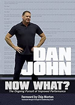 Now What?: The Ongoing Pursuit of Improved Performance by [Dan John, Chip Morton]