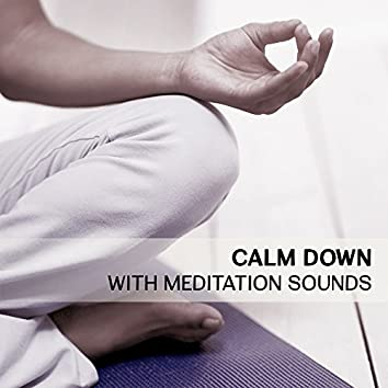 Calm Down with Meditation Sounds – Stress Free, Meditation & Relaxation, Zen Sounds, Music to Rest, Chill Yourself