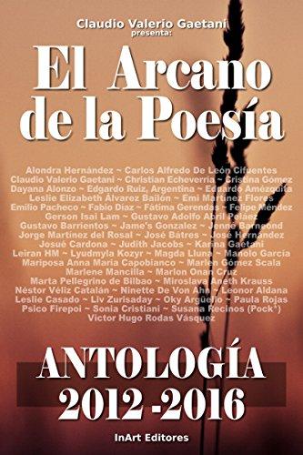 El Arcano de la Poesìa - Antología 2012-2016 (Spanish Edition)