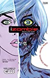Izombie - Volume 1: Dead To The World