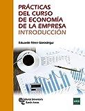 Prácticas del Curso de Economía de la Empresa. Introducción (Manuales)