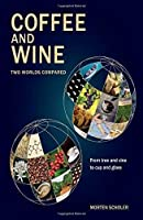 Coffee and Wine: Two Worlds Compared