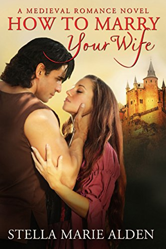 Book: How to Marry Your Wife by Stella Marie Alden