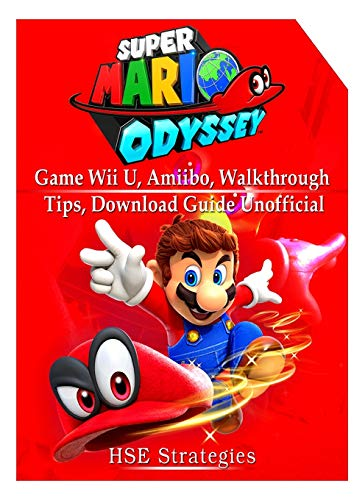 Super Mario Odyssey Game, Wii U, Amiibo, Walkthrough, Tips, Download Guide Unofficial