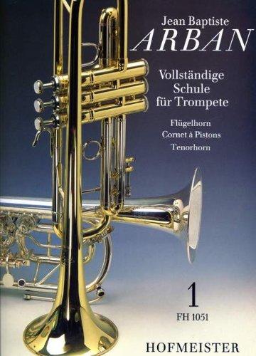 Friedrich Hofmeister Schule Fuer TROMPETE 1 - arrangiert für Trompete, Flügelhorn/Tenorhorn/Cornet [Noten/Sheetmusic] Komponist: ARBAN Jean Baptiste