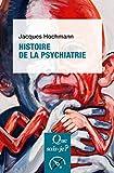 Histoire de la psychiatrie - « Que sais-je ? » n° 1428 - Format Kindle - 9782130801375 - 6,99 €