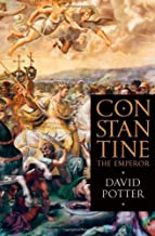 Constantine the Emperor 1st edition by Potter, David (2012) Hardcover