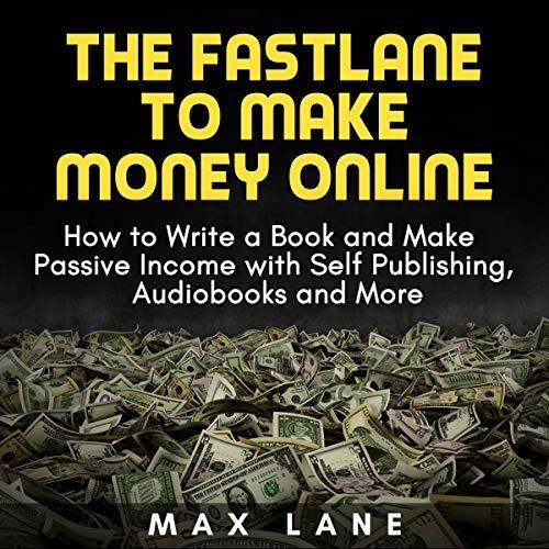 The Fastlane to Make Money Online audiobook cover art