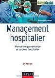 Management hospitalier - 2e éd. - Manuel de gouvernance et de droit hospitalier de Robert Holcman (4 mars 2015) Broché