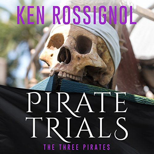 Pirate Trials: The Three Pirates audiobook cover art