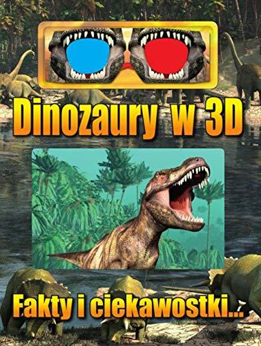 Dinozaury w 3D: Fakty i ciekawostki...