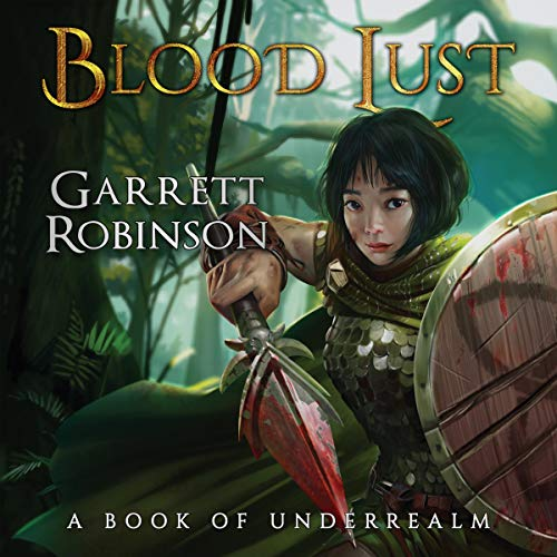 Blood Lust: A Book of Underrealm  audiobook cover art