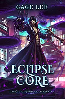 Eclipse Core (School of Swords and Serpents Book 2) by [Gage Lee]