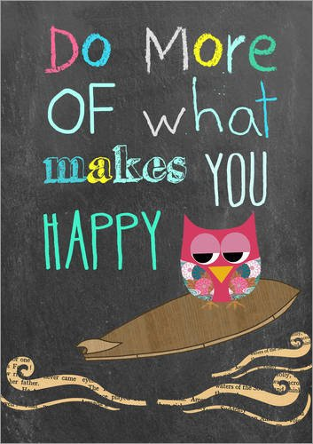 Posterlounge Cuadro de Madera 60 x 80 cm: Do More of What Makes You Happy de GreenNest