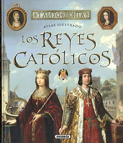 Los Reyes Católicos (Atlas Ilustrado)
