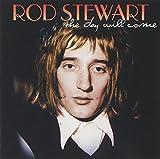 Songtexte von Rod Stewart - The Day Will Come