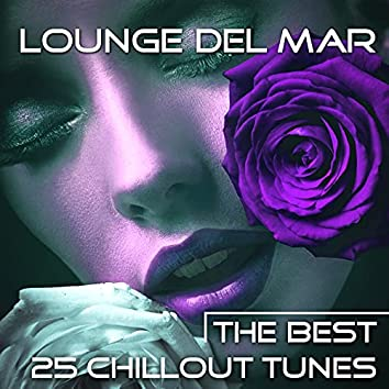 Lounge del Mar: the Best 25 Chillout Tunes for Relaxation and Sensual Times, Chill Vibes for Background Music for Hotel and Bar