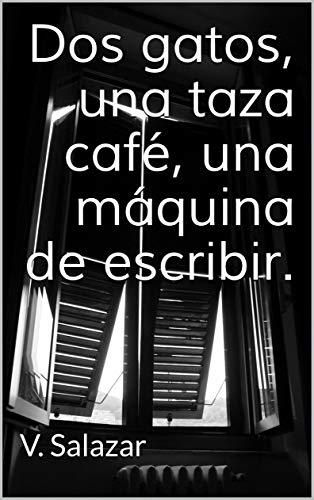 Dos gatos, una taza café, una máquina de escribir. (Addi nº 1) (Spanish Edition)