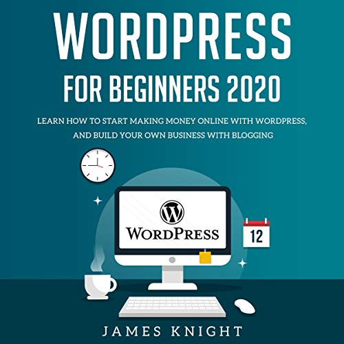 WordPress for Beginners 2020 Audiobook By James Knight cover art
