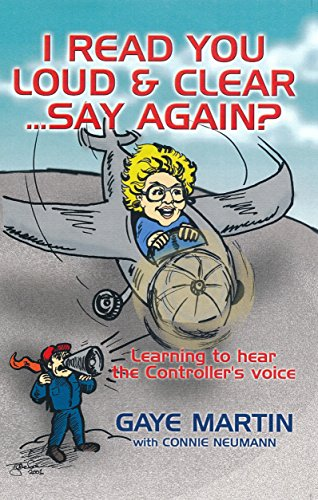 I Read You Loud and Clear…Say Again?: Learning to Hear the Controller's Voice (English Edition)