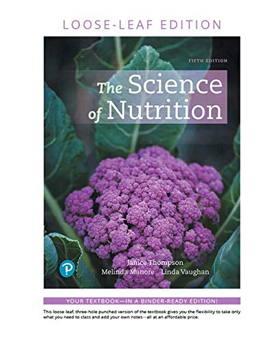 Compare Textbook Prices for The Science of Nutrition, Loose Leaf Edition 5 Edition ISBN 9780135210925 by Thompson, Janice J.,Manore, Melinda,Vaughan, Linda