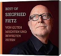 Von guten Maechten und von bewegten Zeiten: Best of Siegfried Fietz