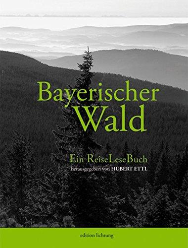 Bayerischer Wald: ReiseLeseBuch