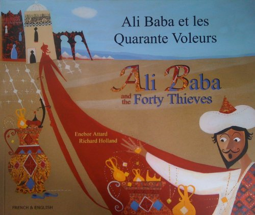 Ali Baba and the Forty Thieves in French and English (English and French Edition)
